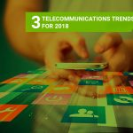 three-telecommunications-trends-for-2018