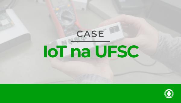 Case - IoT na UFSC